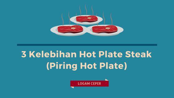 3 Kelebihan Hot Plate Steak (Piring Hot Plate) - Logam Ceper