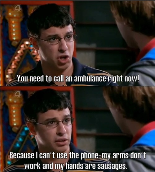 - the inbetweeners I laughed so hard I cried.