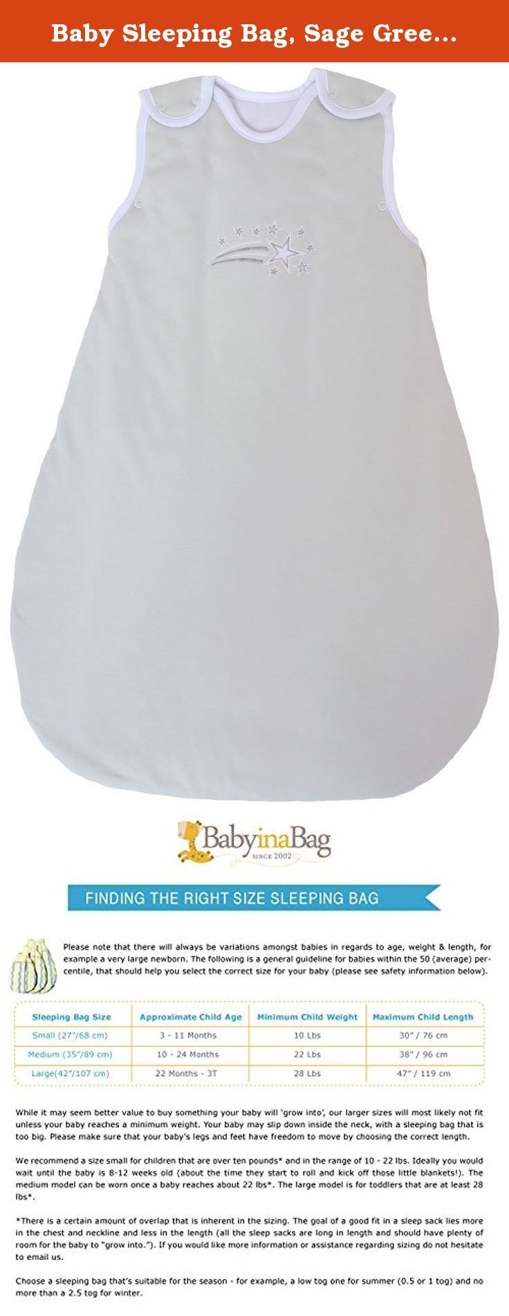 Baby Sleeping Bag, Sage Green, 2.5 Togs Winter Model Quilted and Double Layered (Large (22 mos - 3T)). Our high quality baby sleep sacks, also called baby sleeping bags are available in three different sizes from infants to the hard to find toddler size common to Europe. Whether you are looking for a practical baby blanket for yourself, a unique baby gift for a friend's baby shower, or are a proud grandparent, a BabyinaBag sleep sack will meet your individual needs. Used safely in Europe…