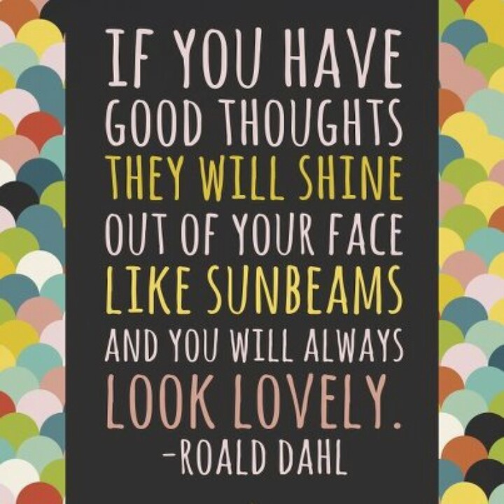 Sunbeams quote Roald Dahl | Words to live by | Pinterest