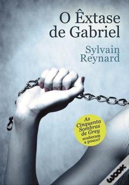 O Êxtase de Gabriel - Sylvain Reynard