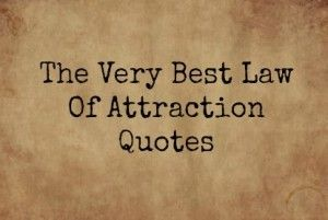 The Very Best Law Of Attraction Quotes #lawofattraction #quotes #imagequotes #wisdom #thesecret
