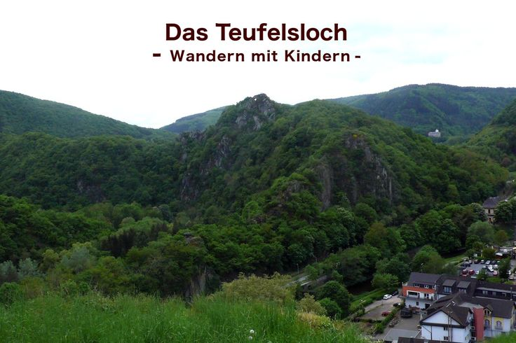 Das Teufelsloch bei Altenahr ist ein schönes Wanderziel auch für Kinder. Einen Rundweg mit Kraxeln, Spielen und Eis essen gibt es hier auf meinem Blog: http://expeditionleben.de/wandern-mit-kindern-zum-teufelsloch-bei-altenahr/