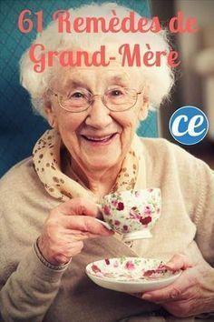 61 Remèdes de Grand-Mère Qui Ont Fait Leurs Preuves — Ne Ratez pas Le N°38 !