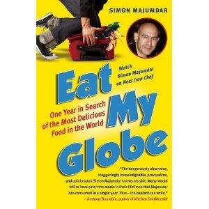 "My review of ""Eat My Globe"" by Iron Chef judge Simon Majumdar."