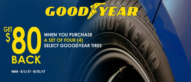 When you purchase a set of four (4) select Goodyear tires you may be eligible to receive an $80 Goodyear Visa® Prepaid Card   Offer Valid till EDT August 31, 2017