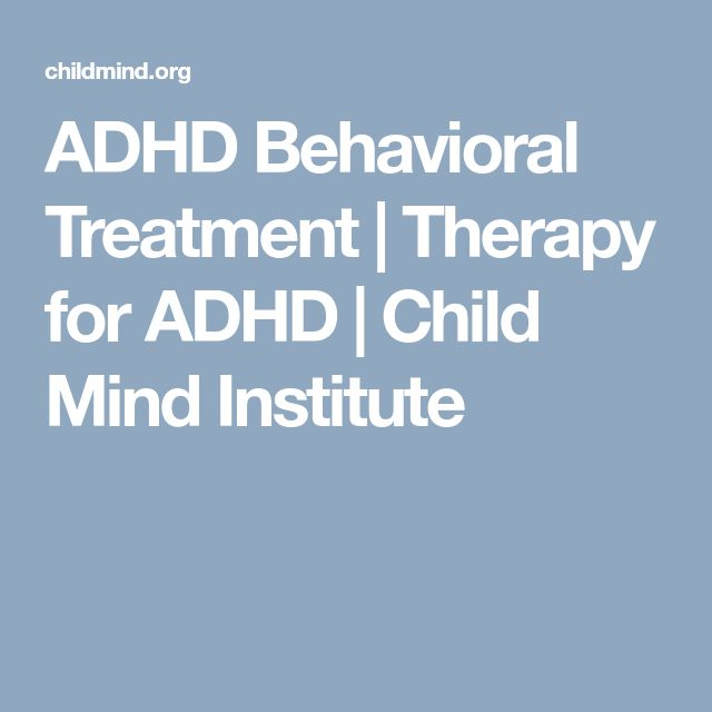 ADHD Behavioral Treatment | Therapy for ADHD | Child Mind Institute