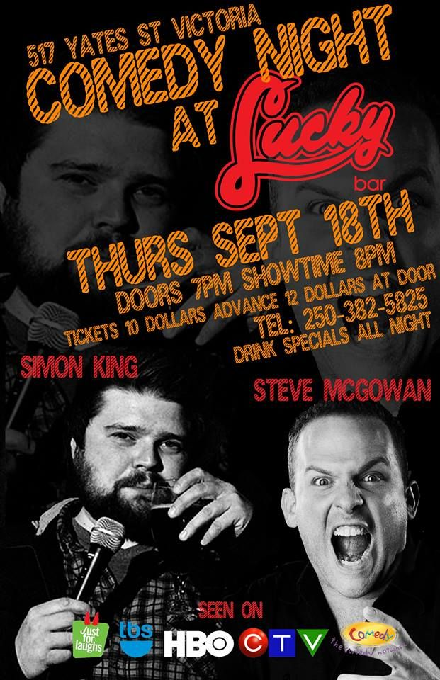 #Giveaway: #GetLucky and #Win 2 tickets to see Steve McGowan and Simon King for #ComedyNight at Lucky Bar, Victoria. BC Ends 09/15/14 1:PM PST