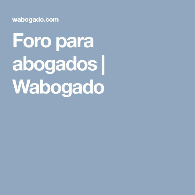 https://wabogado.com  Wabogado: foro de abogados  Wabogado es un foro de abogados del tipo preguntas y respuestas. Los usuarios obtienen puntos de reputación con la valoración de sus participaciones. Es la herramienta ideal para compartir el conocimiento y hacer networking entre abogados. El registro está restringido a colegiados en España.  #foroabogados, #networkingabogados, #abogadoscolegiados