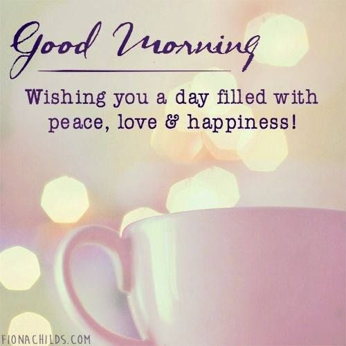 Wishing you a day filled with peace, love & happiness!