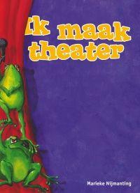 Ik maak theater -  Dit boek gaat over theater. Over hoe je zelf met een groep vrienden of op school een toneelstuk kunt maken. Bij elke stap krijg je tips.