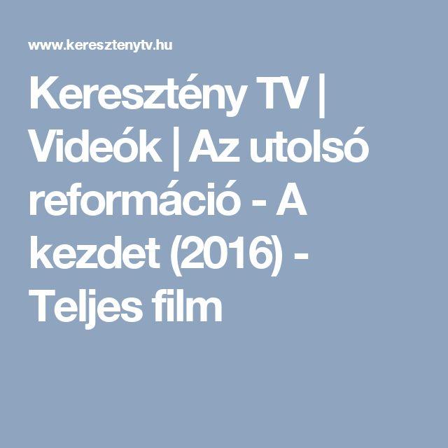 Keresztény TV | Videók | Az utolsó reformáció - A kezdet (2016) - Teljes film