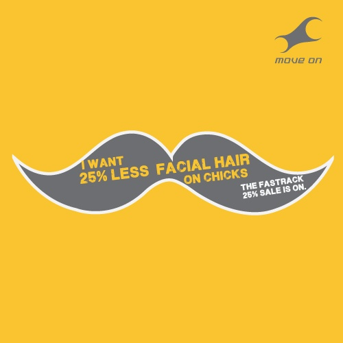 I want 25% less facial hair on chicks! Flat 25% OFF on Bags, Belts, Wallets & Sunglasses!