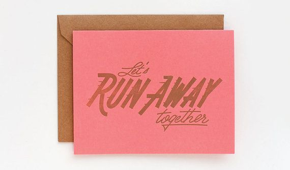 Let's Run Away together Folded Letterpress card by ElloThere - would be cute for a significant other planning a surprise getaway