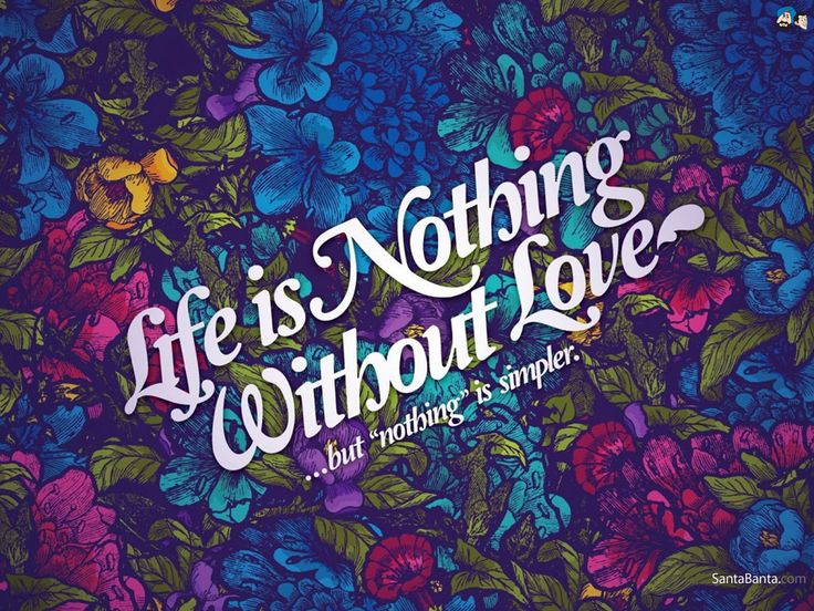 3e2315a6bfb13f0cc719b16cee857e28 phone wallpapers phone backgrounds - Life is Nothing without Love