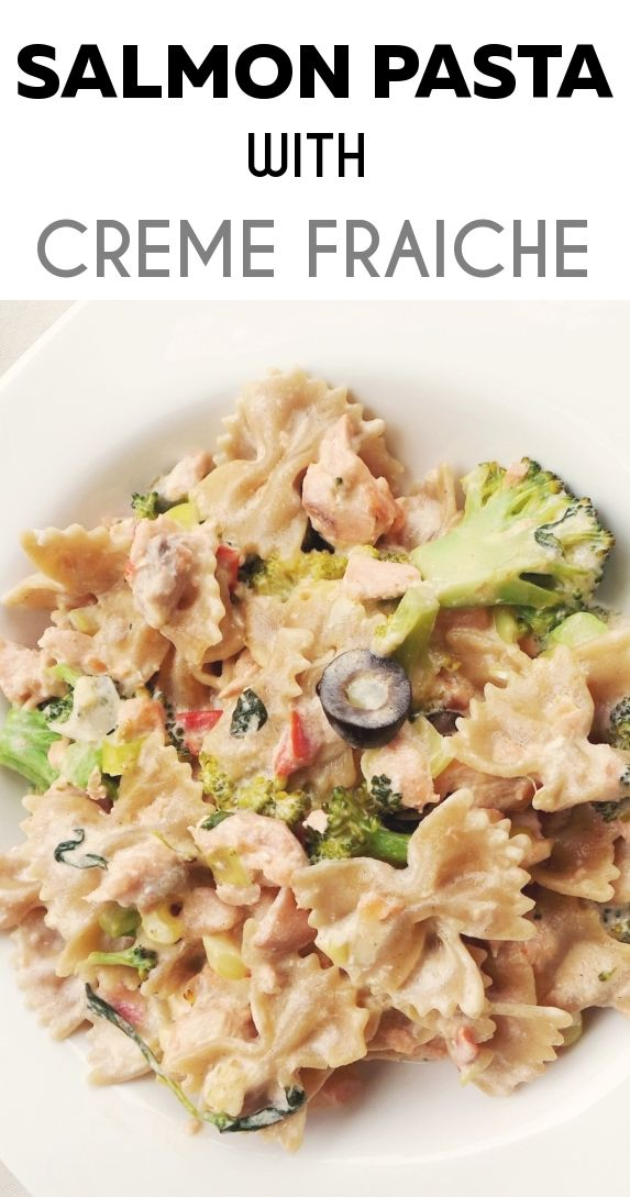 Healthy quick creamy dinner recipe: Salmon & creme fraiche whole grain pasta with lots of vegetables. High-fiber & high-protein