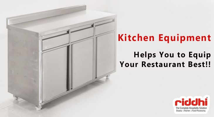 How kitchen equipment helps you to equip your restaurant best?