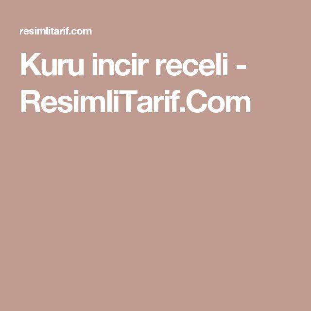 Kuru incir receli - ResimliTarif.Com