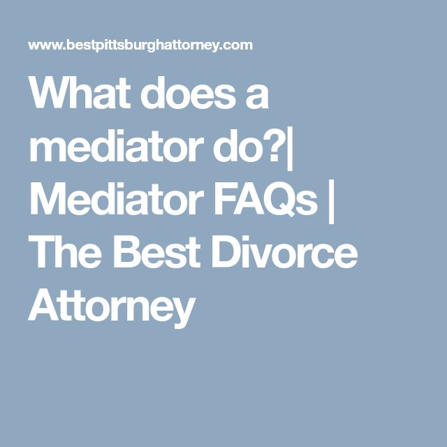 The 25 best divorce attorney ideas on pinterest divorce process what does a mediator do mediator faqs the best divorce attorney solutioingenieria Choice Image