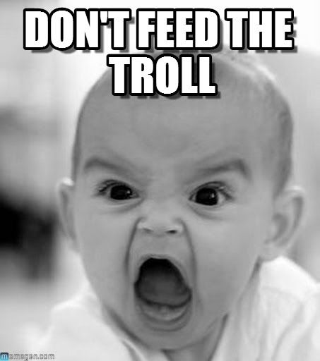 Don't Feed The Troll - Angry Baby meme on Memegen