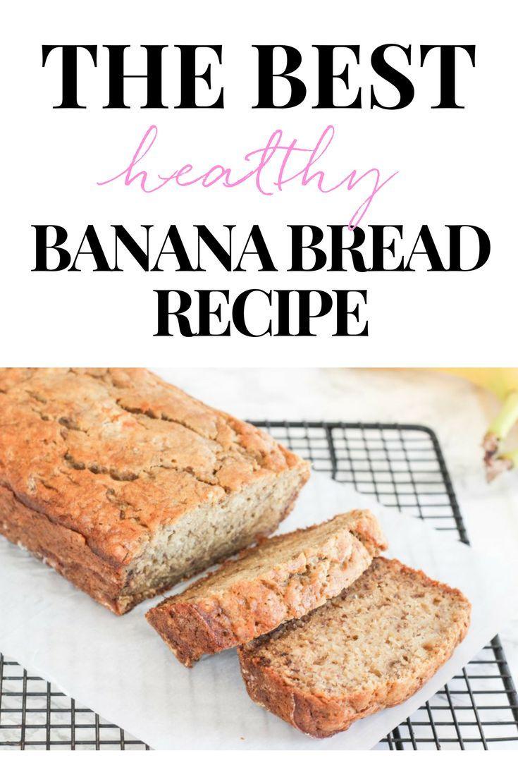 The Best Healthy Banana Bread Recipe Best Healthy Banana Bread Recipe Banana Bread Recipe Healthy Easy Banana Bread Recipe