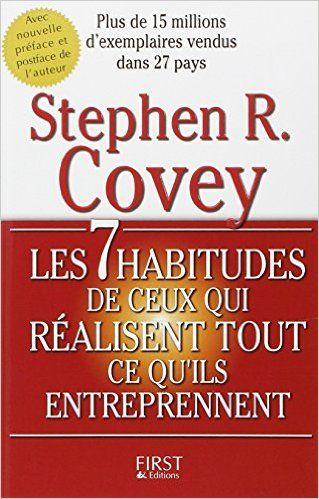 Amazon.fr - Les 7 habitudes de ceux qui réalisent tout ce qu'ils entreprennent - Stephen Covey, Magali Guenette - Livres