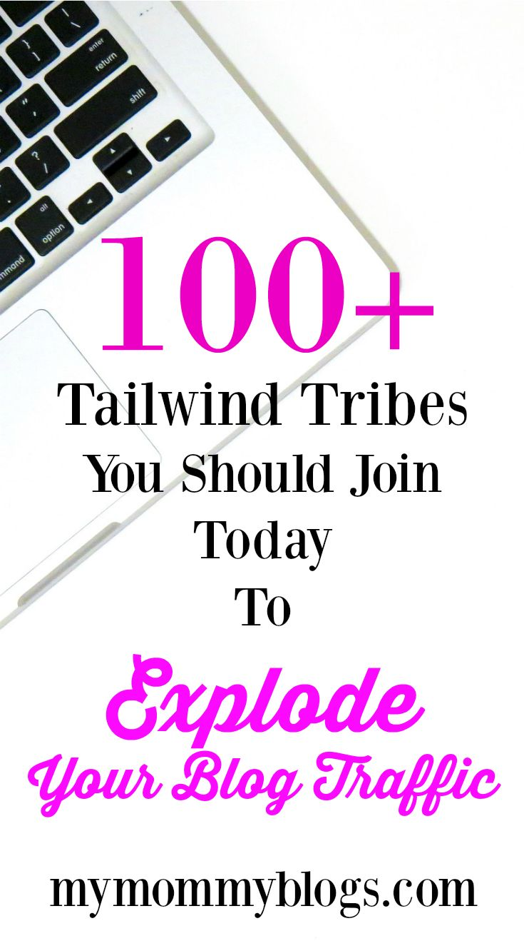 100+ Tailwind Tribes For Pinterest To Grow Blog Traffic Quickly - One of the ways I was able to explode my traffic, especially in my second month of blogging, was through the use of Tailwind Tribes. #tailwindtribes #bloggingtips