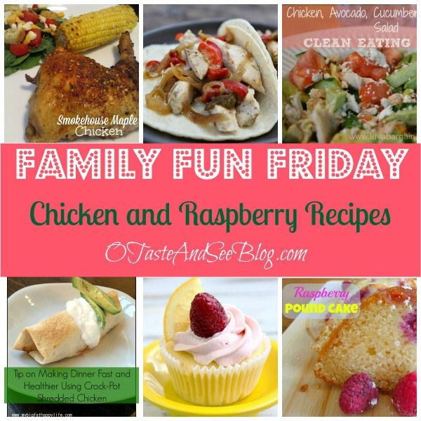 O Taste and See | Chicken and Raspberry Recipes Family Fun Friday | http://otasteandseeblog.com