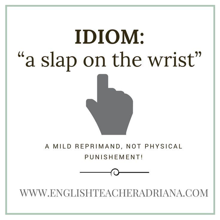 """a slap on the wrist ""-idiom lesson — English Teacher Adriana"