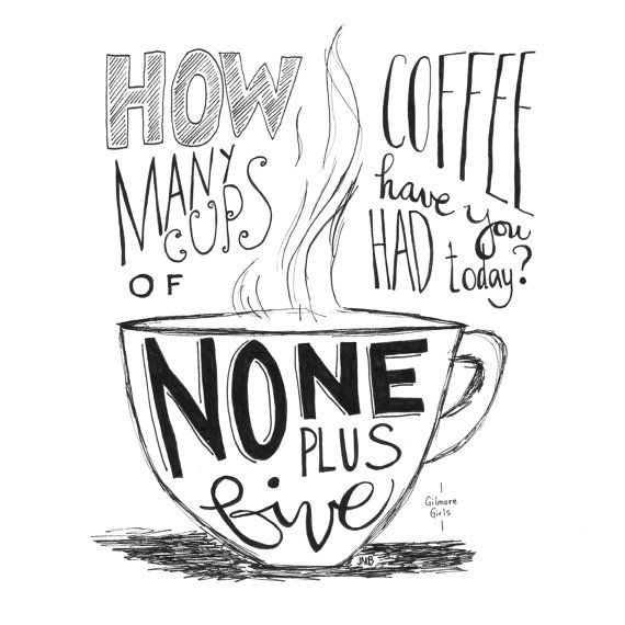 Coffee Quote Gilmore Girls Quote TV show quote by heytheredesign, $16.00-