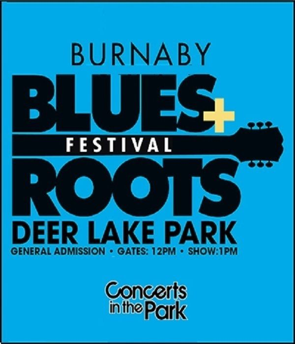 Concerts in the Park presents BURNABY BLUES& ROOTS FESTIVAL