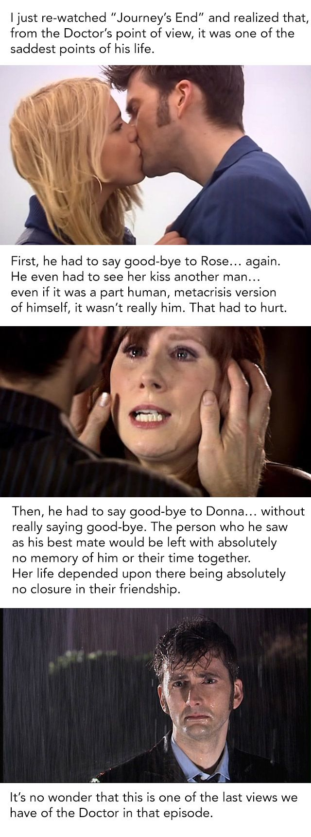 Two hearts breaking… both of them his. --- add another one for me. But at the same time, Donna and Rose had their hearts broken. Donna lost her better self, and Rose lost the 'real' Doctor.