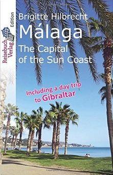 NEW! https://www.amazon.co.uk/M%C3%A1laga-Capital-Coast-Brigitte-Hilbrecht/dp/1533288097/ref=sr_1_30?s=books&ie=UTF8&qid=1464171272&sr=1-30&keywords=malaga