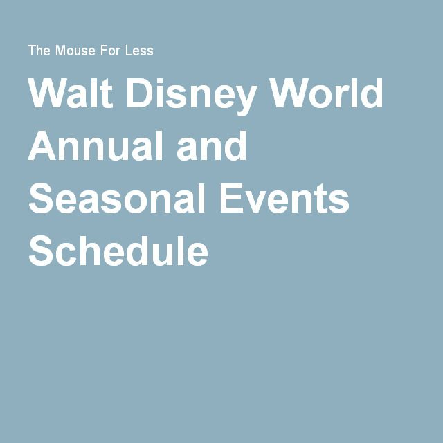 Walt Disney World Annual and Seasonal Events Schedule | Disney, Disney ...
