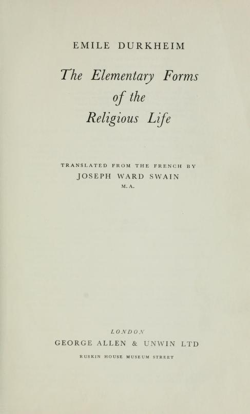 "Read Emile Durkheim's ""The Elementary Forms of the Religious Life"" free online via Open Library.  #sociology #religion #durkheim"