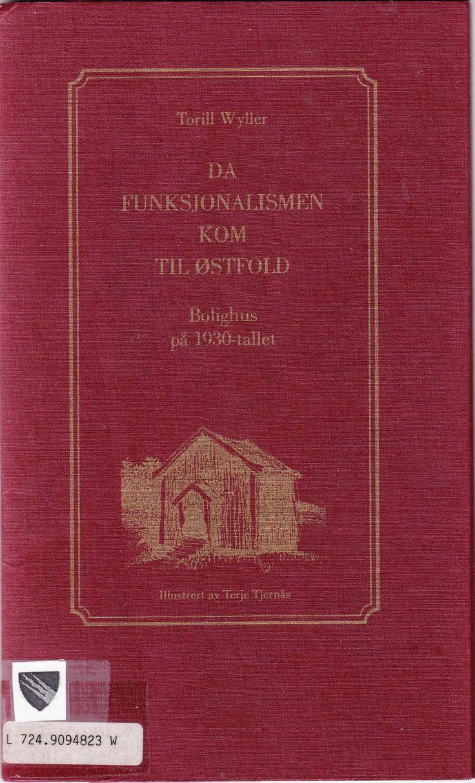 """""""Da funksjonalismen kom til Østfold  - bolighus på 1930-tallet"""" av Torill Wyller"""