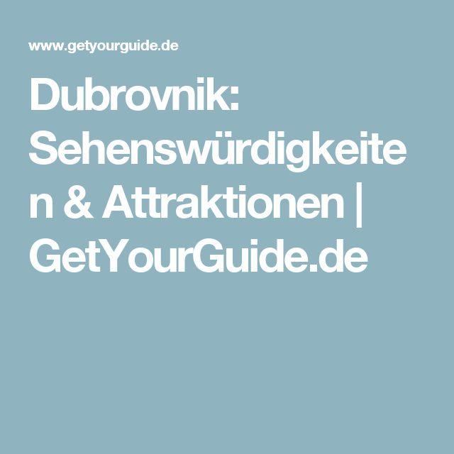 Dubrovnik: Sehenswürdigkeiten & Attraktionen | GetYourGuide.de