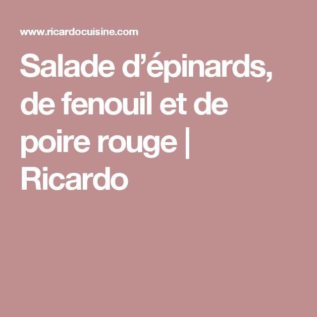 Salade d'épinards, de fenouil  et de poire rouge | Ricardo
