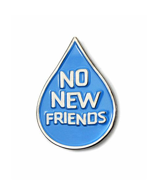No New Friends Pin – Strange Ways
