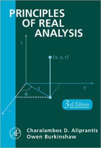 Principles of Real Analysis: Amazon.co.uk: Charalambos D. Aliprantis, Owen Burkinshaw: 9780120502578: Books