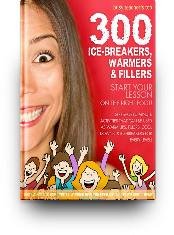 Busy Teacher's Top 300 Ice-Breakers, Warmers & Fillers - This is one of our most popular #ebooks for ESL teachers. These 300+ activities vary in length from 2 minutes to 2 hours and include physical motion, writing, speaking, or sharing. One for every day of the teaching year with plenty to spare! #esl #teachers #language
