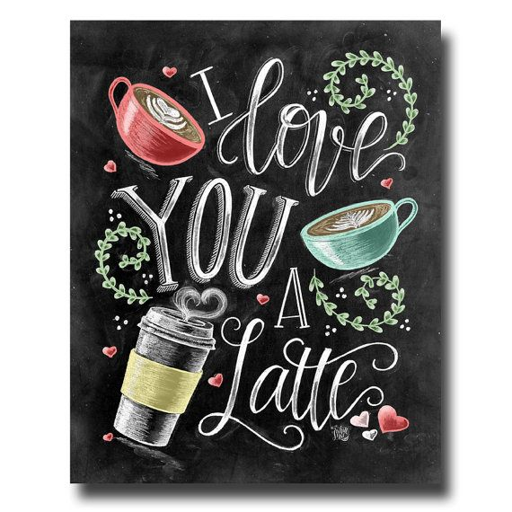 I Love You, I Love You A Latte, Coffee Sign, Latte Art, Chalk Art, Chalkboard…