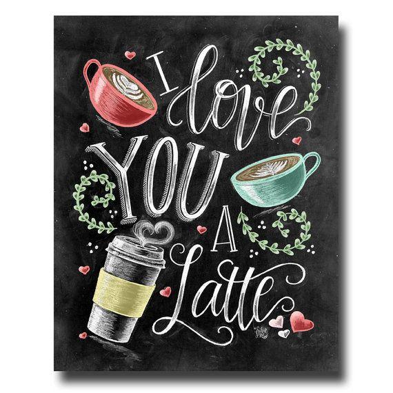 I Love You, I Love You A Latte, Coffee Sign, Latte Art, Chalk Art, Chalkboard…