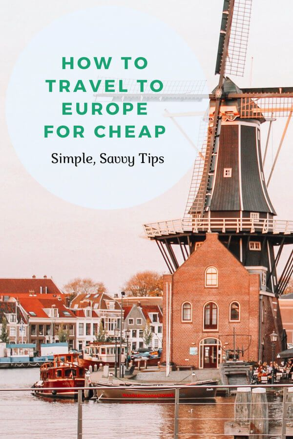 How To Travel To Europe For Cheap Effortless Ways Travel Europe Travel Budget Travel Europe