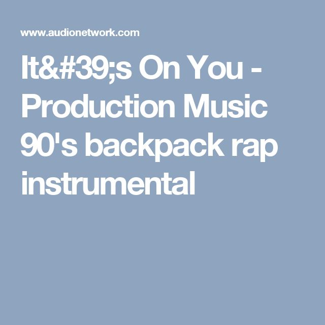 It's On You - Production Music   90's backpack rap instrumental