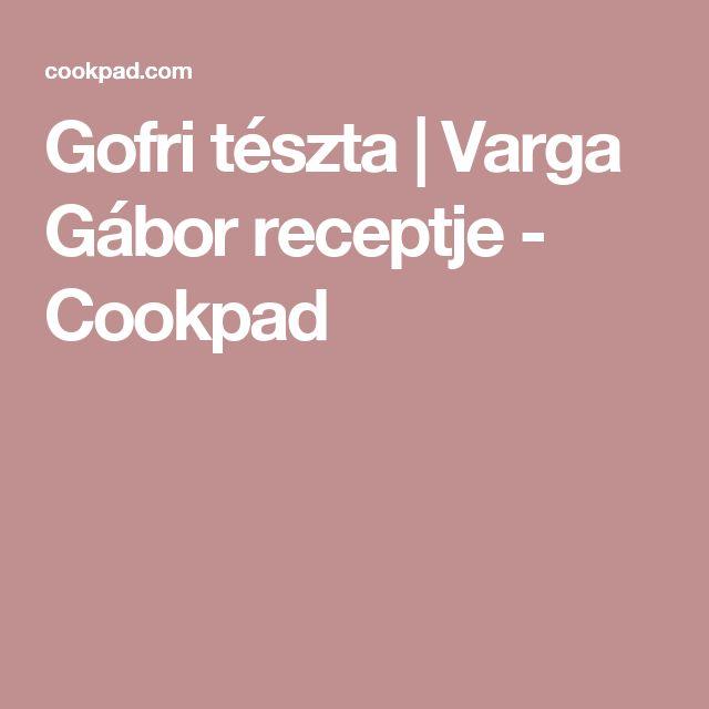 Gofri tészta | Varga Gábor receptje - Cookpad