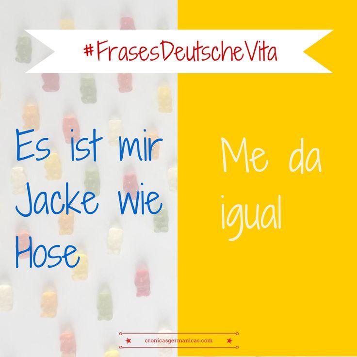 """Frases hechas""""en alemán #Deutsch #german #aleman > Es ist mir Jacke wie Hose                                                                                                                                                                                 Más"""
