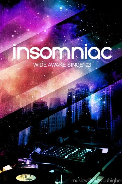 Insomniac Events... some of the best nights of my life.