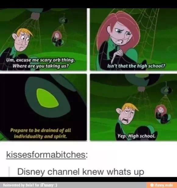Disney: understanding kids/teenagers for years just watched Kim possible earlier!!!