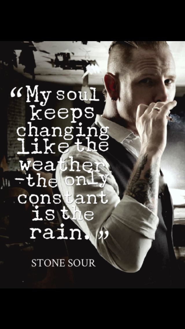 my soul keeps changing like the weather- the only constant is rain.